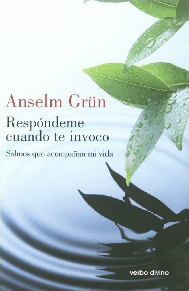 Respóndeme cuando te invoco de Anselm Grün